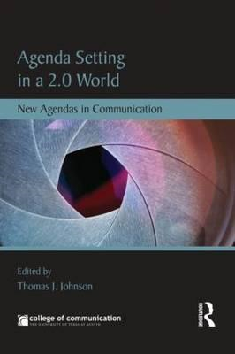 Agenda Setting in a 2.0 World: New Agendas in Communication (BOK)