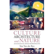 Culture, Architecture and Nature: An Ecological Design Retrospective (BOK)