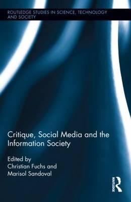 Critique, Social Media and the Information Society (BOK)