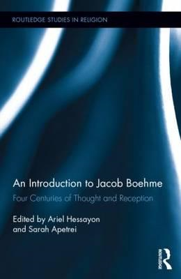 An Introduction to Jacob Boehme: Four Centuries of Thought and Reception (BOK)