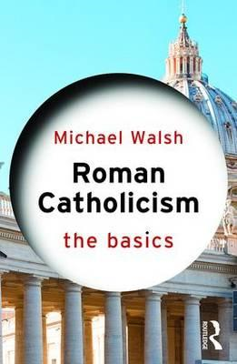 Roman Catholicism: The Basics (BOK)