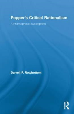Popper's Critical Rationalism: A Philosophical Investigation (BOK)