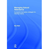Managing School Attendance: Successful Intervention Strategies for Reducing Truancy (BOK)