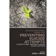 Cognitive Behavioral Therapy for Preventing Suicide Attempts (BOK)
