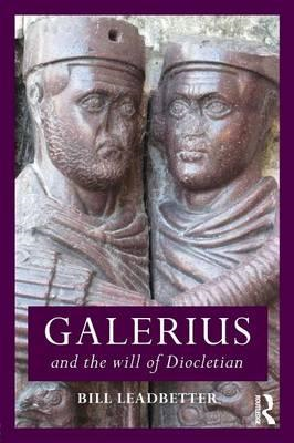 Galerius and the Will of Diocletian (BOK)