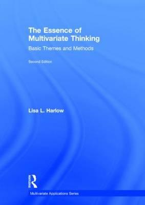 The Essence of Multivariate Thinking: Basic Themes and Methods (BOK)