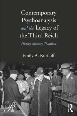 Contemporary Psychoanalysis and the Legacy of the Third Reic (BOK)