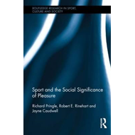 Sport and the Social Significance of Pleasure (BOK)