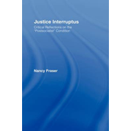 Justice Interruptus: Rethinking Key Concepts of a Post-socialist Age (BOK)