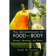 The Anthropology of Food and Body: Gender, Meaning and Power (BOK)