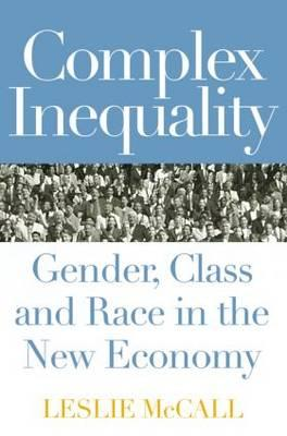 Complex Inequality: Gender, Class and Race in the New Economy (BOK)