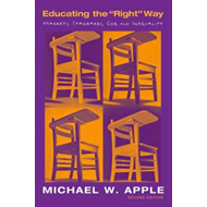 "Educating the ""Right"" Way: Markets, Standards, God, and Inequality (BOK)"