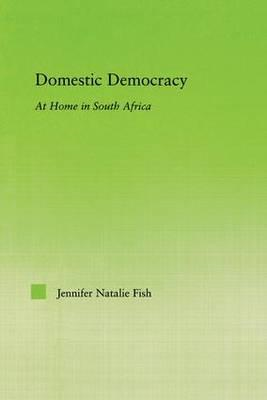 Domestic Democracy: At Home in South Africa (BOK)