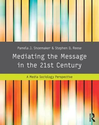 Mediating the Message in the 21st Century (BOK)