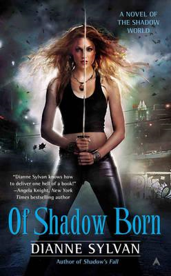 Of Shadow Born: A Novel of the Shadow World (BOK)