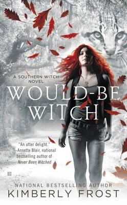 Would-Be Witch: A Southern Witch Novel (BOK)