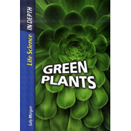 Life Science in Depth: Green Plants Hardback (BOK)