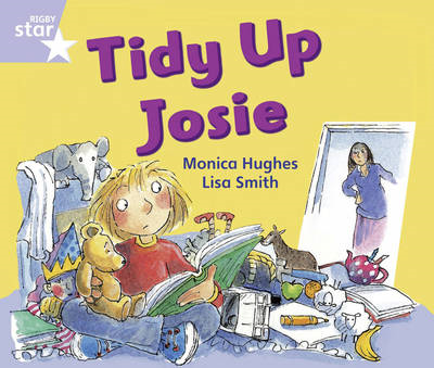 Rigby Star Phonic Opposites Lilac Level: Tidy Up Josie Pack (BOK)
