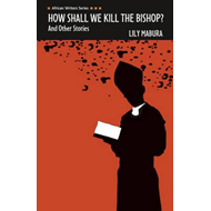 How Shall We Kill the Bishop and Other Stories (BOK)