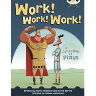 Work! Work! Work! (Lime B / NC 3C): A Collection of Playes (BOK)
