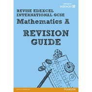 REVISE Edexcel: Edexcel International GCSE Mathematics A Rev (BOK)