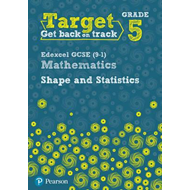 Target Grade 5 Edexcel GCSE (9-1) Mathematics Shape and Stat (BOK)