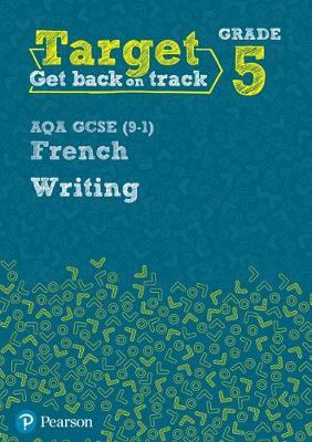 Target Grade 5 Writing AQA GCSE (9-1) French Workbook (BOK)