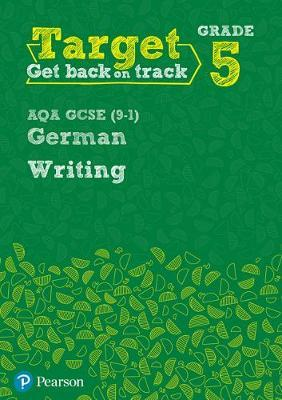 Target Grade 5 Writing AQA GCSE (9-1) German Workbook (BOK)
