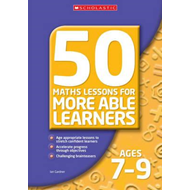 50 Maths Lessons for More Able Learners Ages 7-9: Ages 7-9 (BOK)