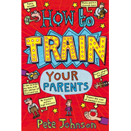 How To Train Your Parents (BOK)
