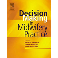 Decision-Making in Midwifery Practice (BOK)