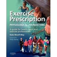Exercise Prescription - The Physiological Foundations (BOK)