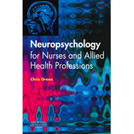 Neuropsychology for Nurses and Allied Health Professionals (BOK)