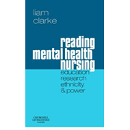 Reading Mental Health Nursing: Education, Research, Ethnicit (BOK)