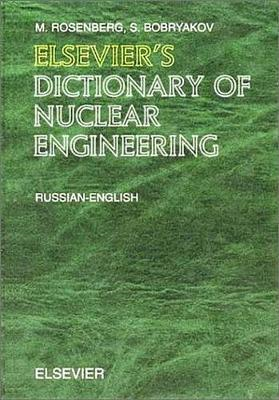 Elsevier's Dictionary of Nuclear Engineering (BOK)