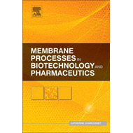 Membrane Processes in Biotechnology and Pharmaceutics (BOK)