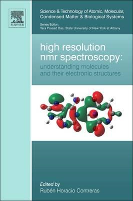 High Resolution NMR Spectroscopy: Understanding Molecules and Their Electronic Structures (BOK)