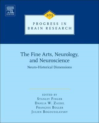 The Fine Arts, Neurology, and Neuroscience: Neuro-Historical Dimensions (BOK)