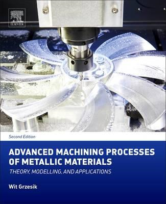 Advanced Machining Processes of Metallic Materials (BOK)