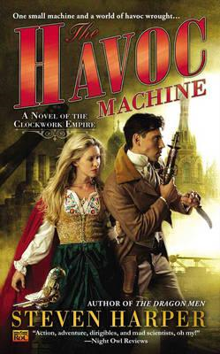 The Havoc Machine: A Novel of the Clockwork Empire (BOK)