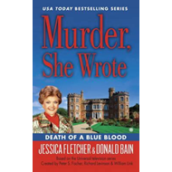 Murder, She Wrote: Death Of A Blue Blood (BOK)
