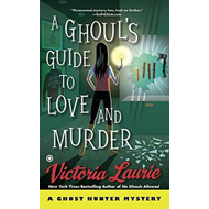 Ghoul's Guide to Love and Murder (BOK)