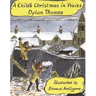 A Child's Christmas In Wales Illustrated Edition (BOK)
