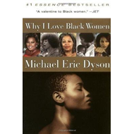 Why I Love Black Women (BOK)