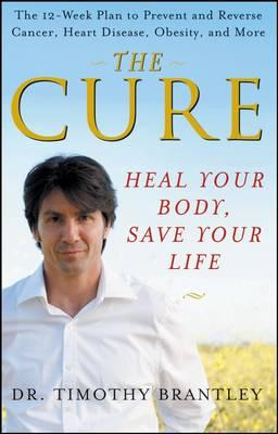 The Cure: Heal Your Body, Save Your Life (BOK)