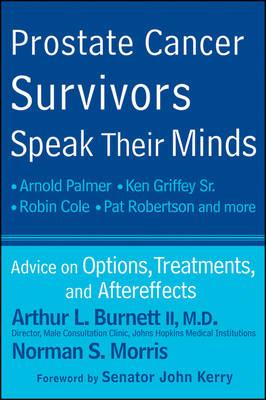 Prostate Cancer Survivors Speak Their Minds: Advice on Options, Treatments, and Aftereffects (BOK)