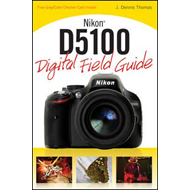 Nikon D5100 Digital Field Guide (BOK)