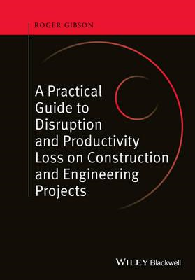 Practical Guide to Disruption and Productivity Loss on Const (BOK)