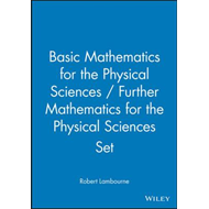 Basic Mathematics for the Physical Sciences: AND Further Mathematics for the Physical Sciences (BOK)