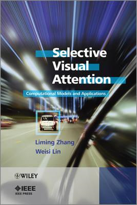 Selective Visual Attention: Computational Models and Applications (BOK)